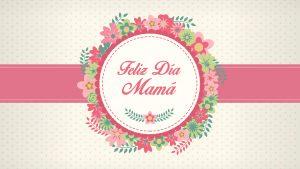 dia de la madre3