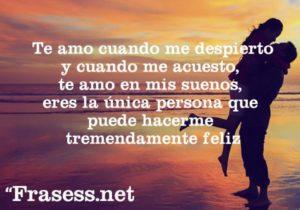 te_amo_cuando_me_despierto_y_cuando_me_acuesto_te_amo_en_mis_suenos_eres_la_unica_persona_que_puede_hacerme_tremendamente_feliz_69_23_600